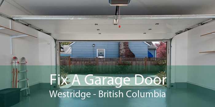 Fix A Garage Door Westridge - British Columbia