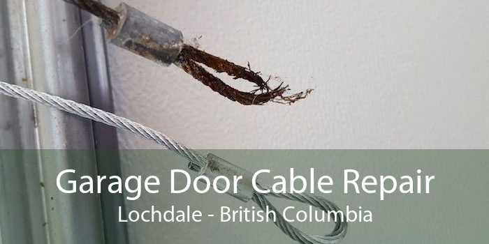 Garage Door Cable Repair Lochdale - British Columbia