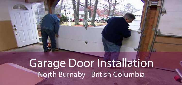 Garage Door Installation North Burnaby - British Columbia