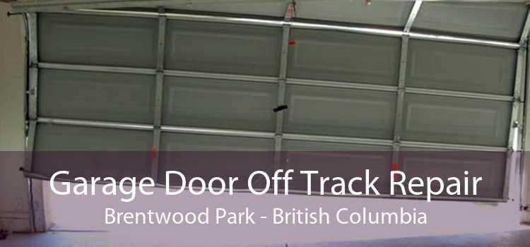 Garage Door Off Track Repair Brentwood Park - British Columbia