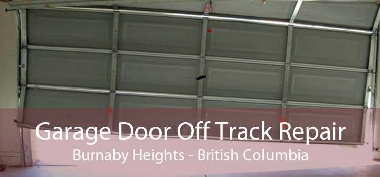 Garage Door Off Track Repair Burnaby Heights - British Columbia