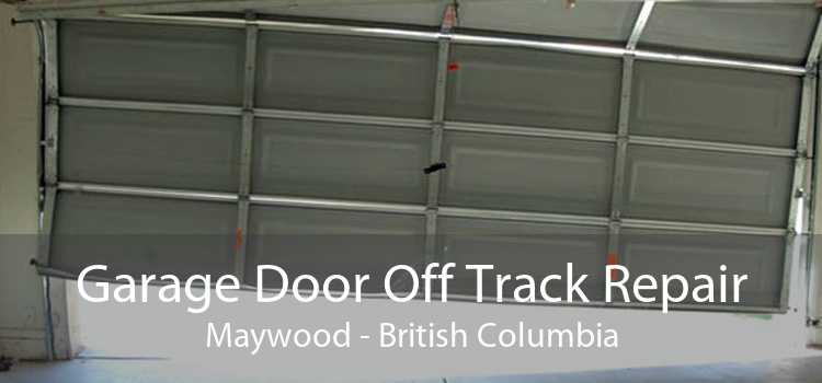 Garage Door Off Track Repair Maywood - British Columbia