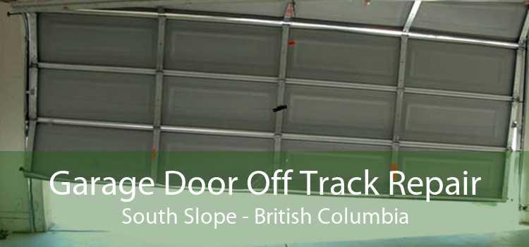Garage Door Off Track Repair South Slope - British Columbia