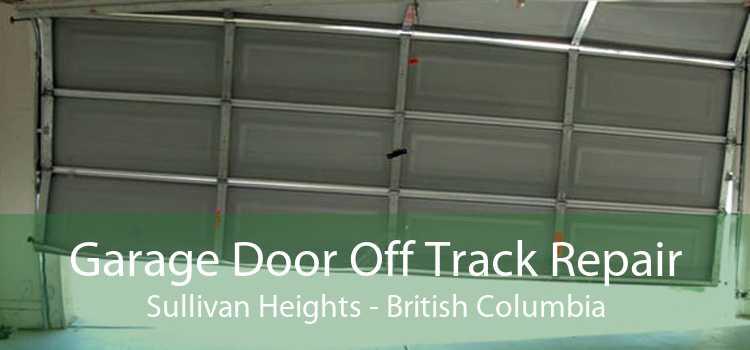 Garage Door Off Track Repair Sullivan Heights - British Columbia