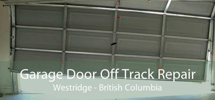 Garage Door Off Track Repair Westridge - British Columbia