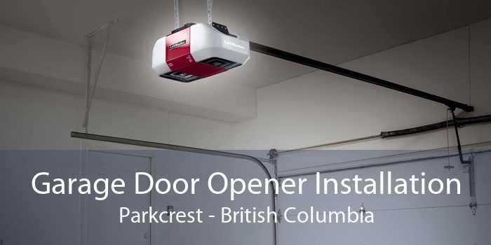 Garage Door Opener Installation Parkcrest - British Columbia