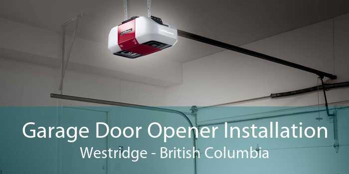 Garage Door Opener Installation Westridge - British Columbia