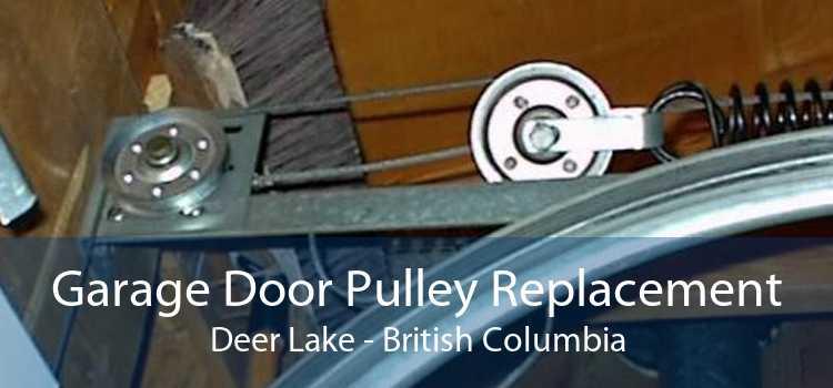 Garage Door Pulley Replacement Deer Lake - British Columbia