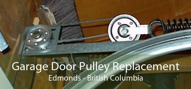 Garage Door Pulley Replacement Edmonds - British Columbia
