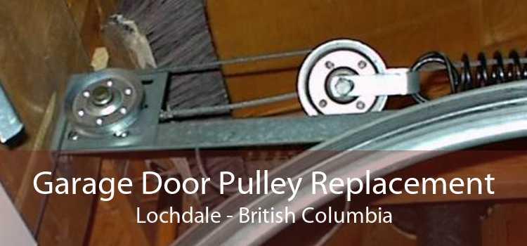 Garage Door Pulley Replacement Lochdale - British Columbia