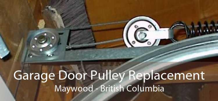 Garage Door Pulley Replacement Maywood - British Columbia