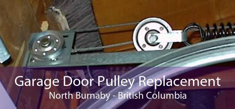 Garage Door Pulley Replacement North Burnaby - British Columbia