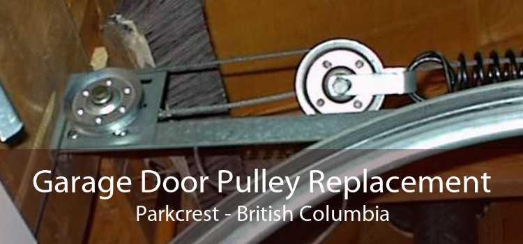 Garage Door Pulley Replacement Parkcrest - British Columbia