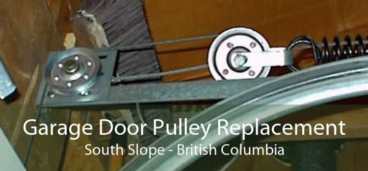 Garage Door Pulley Replacement South Slope - British Columbia