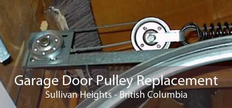 Garage Door Pulley Replacement Sullivan Heights - British Columbia