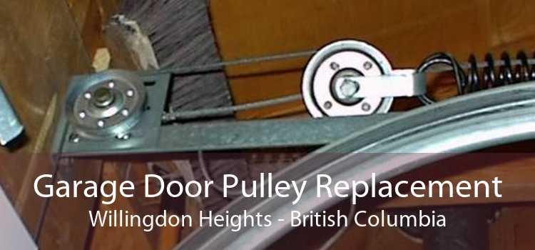 Garage Door Pulley Replacement Willingdon Heights - British Columbia