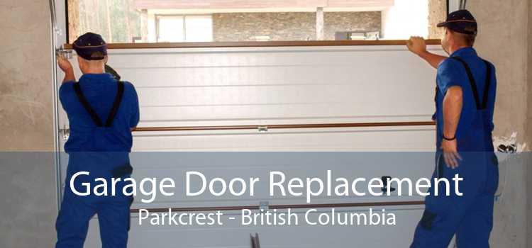 Garage Door Replacement Parkcrest - British Columbia