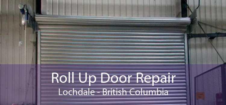 Roll Up Door Repair Lochdale - British Columbia