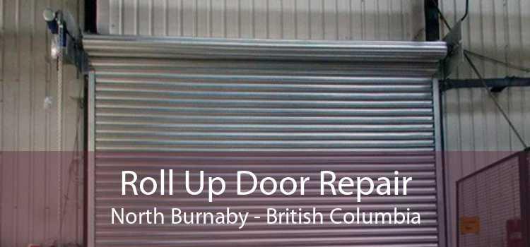 Roll Up Door Repair North Burnaby - British Columbia