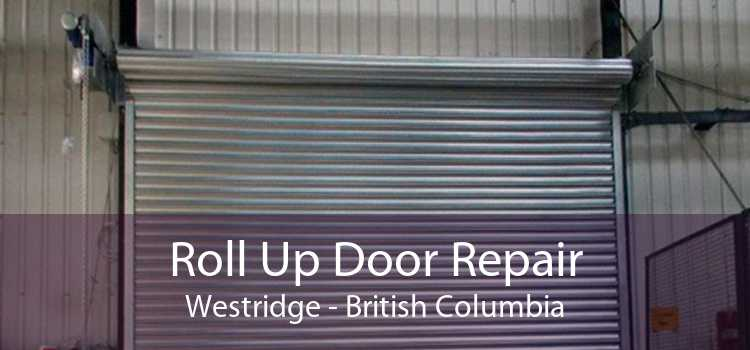 Roll Up Door Repair Westridge - British Columbia